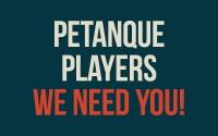 PITP_WeNeedYou_PetanquePlayers